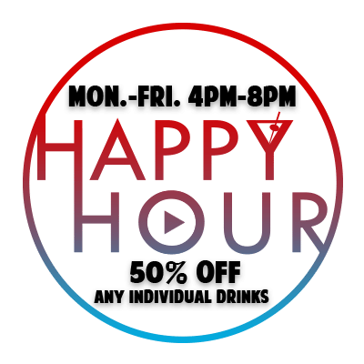 Happy Hour Mon.-Fri. 4pm - 8pm