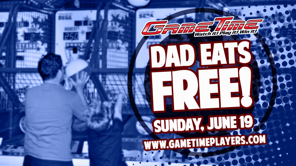 Celebrate_Fathers_Day_at_GameTime_Miami_Tampa_Fort_Myers_Dad_Eats_Free